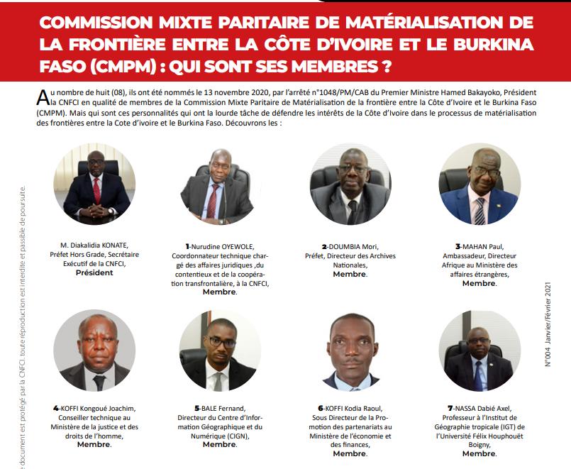 Les membres de la Commission mixte paritaire de matérialisation de la frontière entre la Côte d'Ivoire et le Burkina Faso, au nombre de huit ont été nommés le 13 novembre 2020, par l'arrêté n°1048/PM/CAB du Premier ministre, Hamed Bakayoko